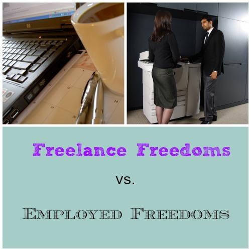 Freelance Freedoms VS Employed Freedoms