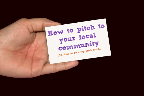 How to pitch locally