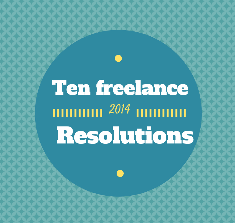 10 freelance resolutions for 2014