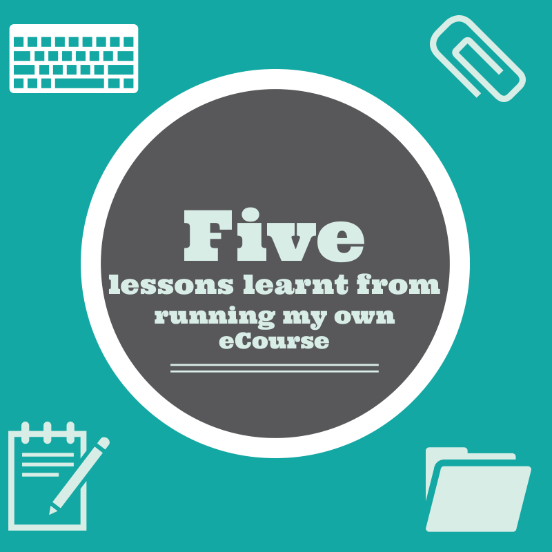 Five things I've learnt from running an ecourse