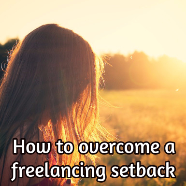 How to overcome a freelancing setback