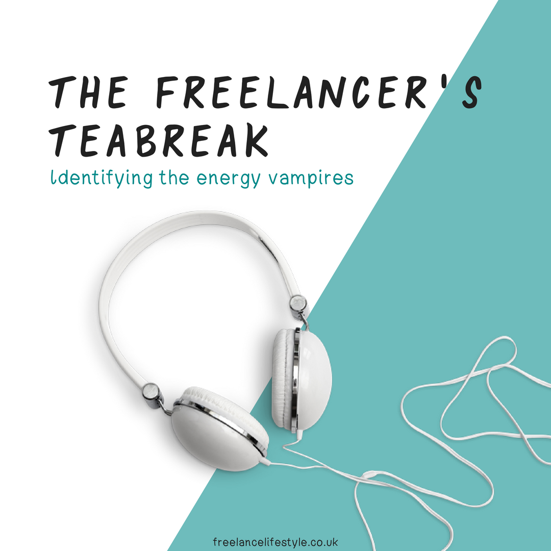 Podcast: Are you a tired freelancer? Identifying the energy vampires