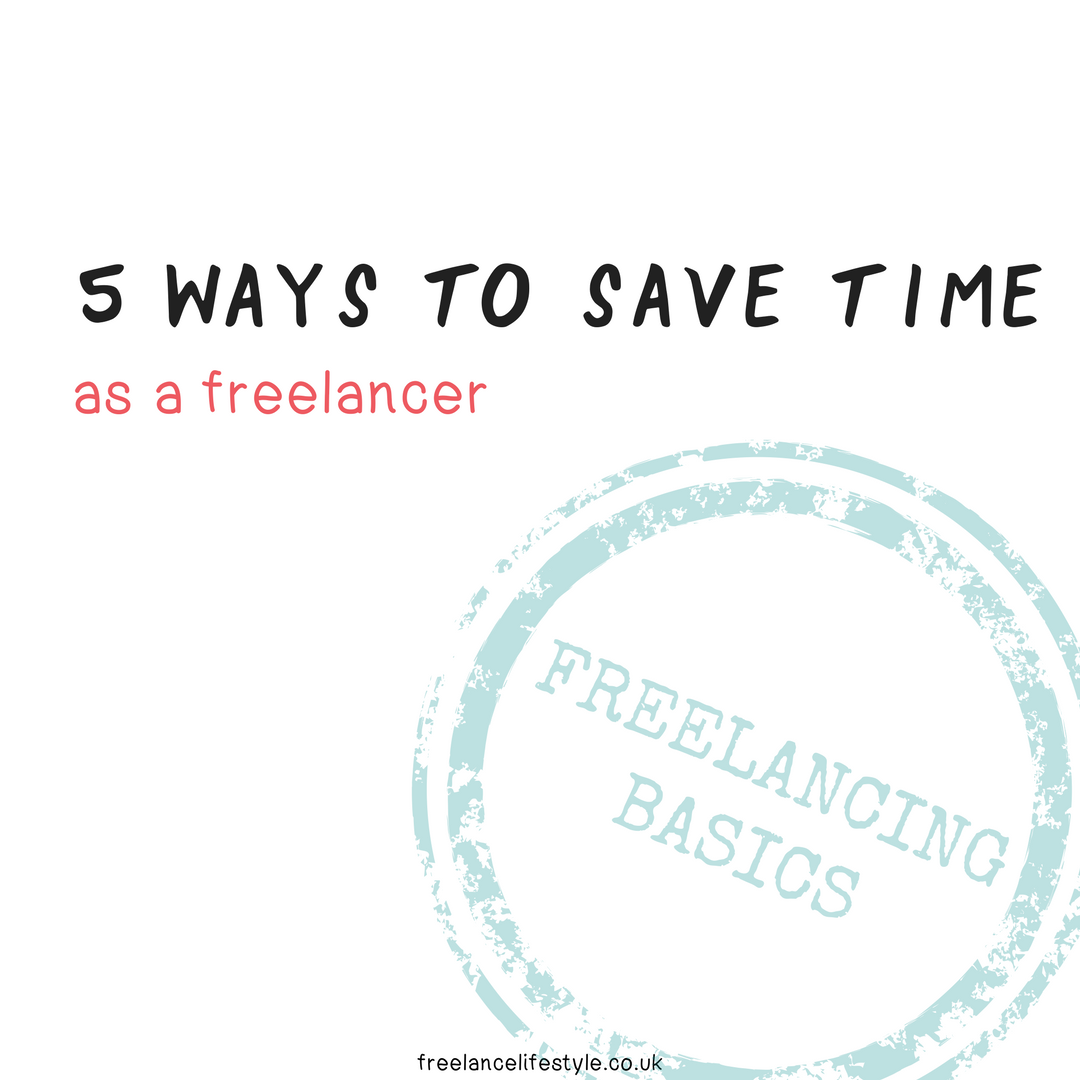 Five ways to save time as a freelancer
