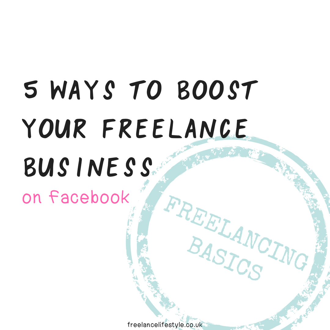 5 ways to boost your freelance business on Facebook