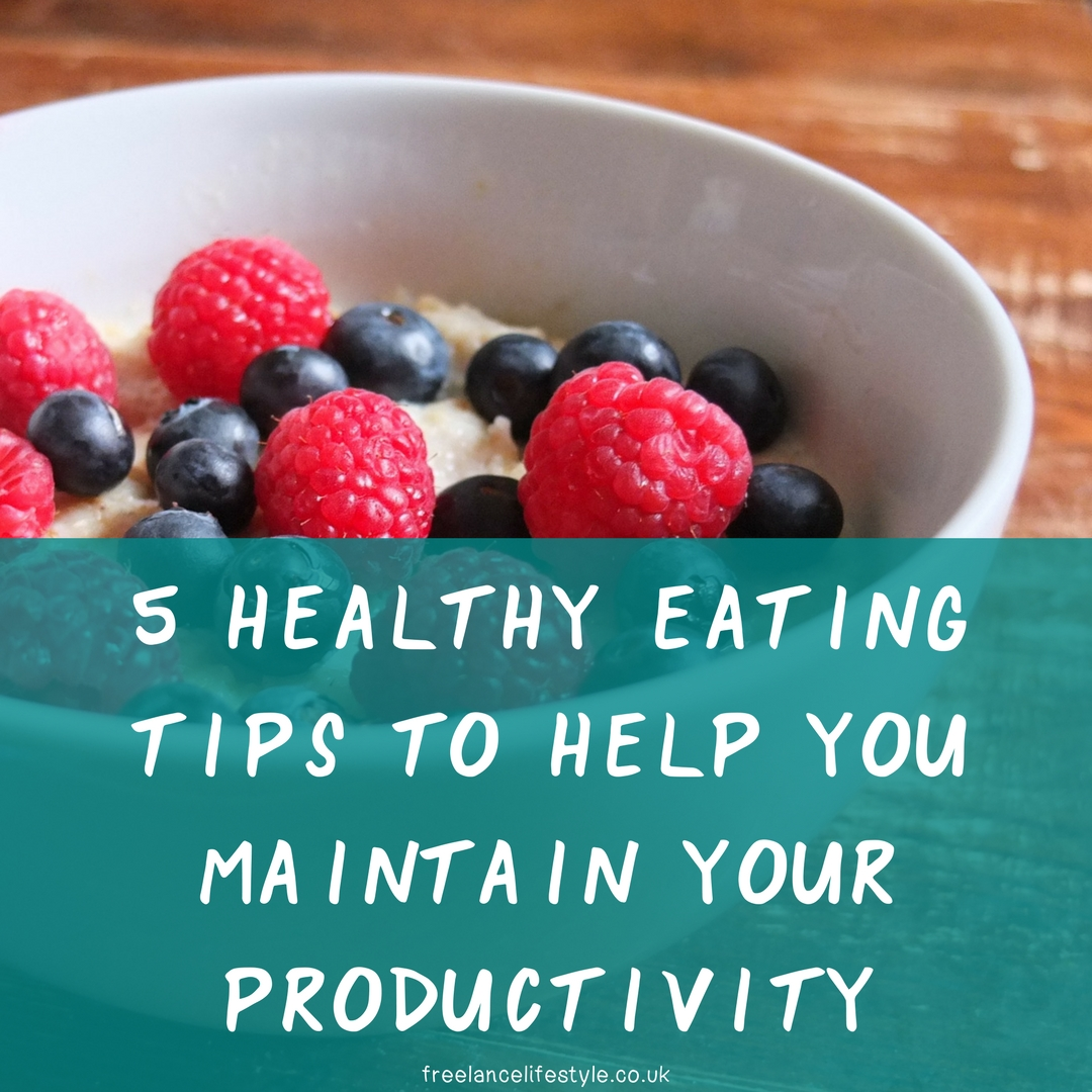 Guest post: Five healthy eating tips to help you maintain your productivity